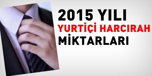 Harcırah tutarları 2015