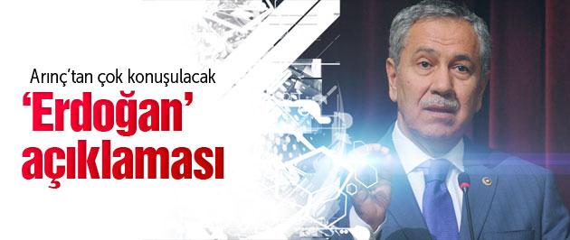 Arınç'tan flaş Erdoğan ve Bakanlar kurulu açıklaması