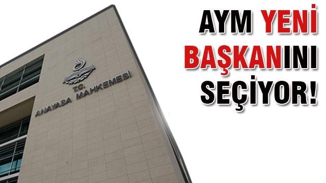 AYM'de başkanlık seçimi bugün yapılacak