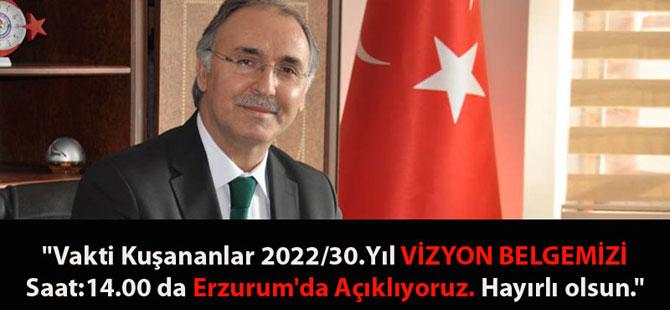 Ahmet Özer, Vizyon Belgesini Bugün Erzurum'da Açıklıyor