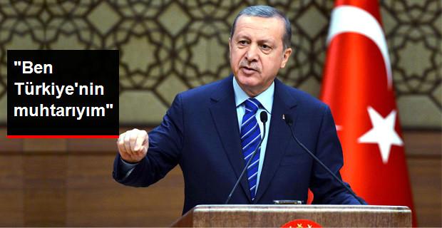 Cumhurbaşkanı Erdoğan: Ben Türkiye'nin Muhtarıyım