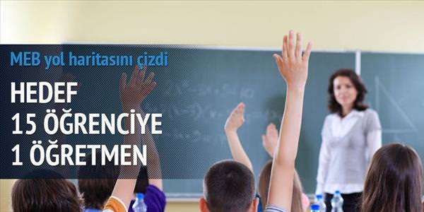 MEB'in hedefi 15 öğrenciye bir öğretmen