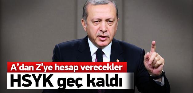 Erdoğan: A'dan Z'ye hesap verecekler