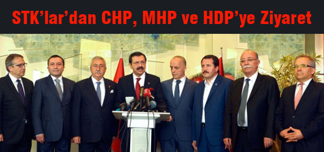 STK'lar'dan CHP, MHP ve HDP'ye Ziyaret
