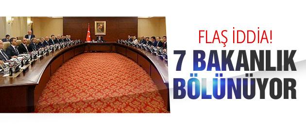 Flaş iddia! '7 bakanlık bölünecek'