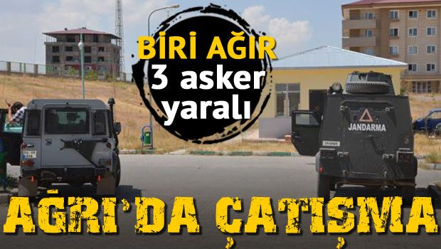 Doğubeyazıt'ta çatışma: 1'i ağır 3 asker yaralı