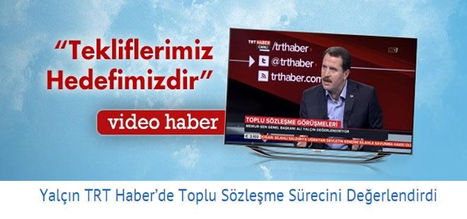 Ali Yalçın TRT Haber'de Toplu Sözleşme Sürecini Değerlendirdi