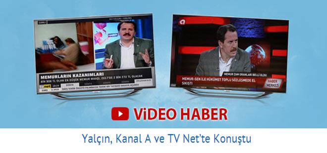 Ali Yalçın, Kanal A ve TV Net'te Konuştu