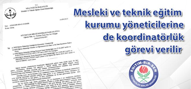 Mesleki ve teknik eğitim kurumu yöneticilerine de koordinatörlük görevi verilir