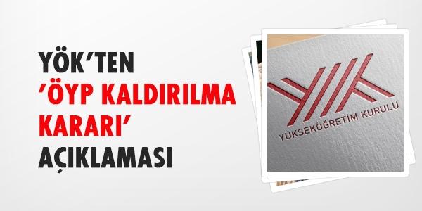 YÖK'ten 'ÖYP Kaldırılma Kararı' açıklaması