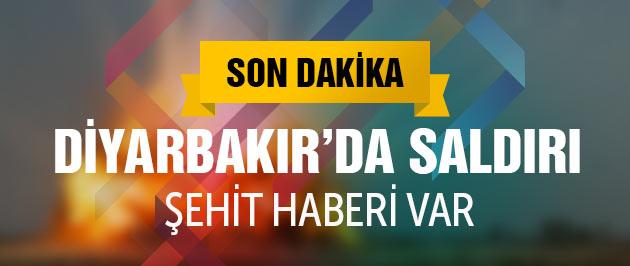 Diyarbakır'da saldırı! Şehit haberi var