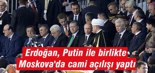 Erdoğan, Putin ile birlikte Moskova'da cami açılışı yaptı