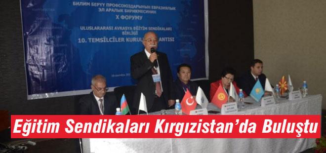 Eğitim Sendikaları Kırgızistan'da Buluştu
