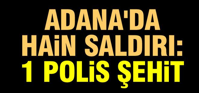 Adana'da Hain Saldırı: 1 Polis Şehit Oldu