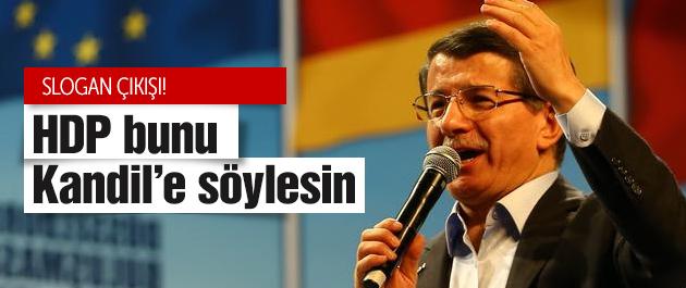 Davutoğlu'ndan HDP'ye rest! Bunu Kandil'e söylesin!