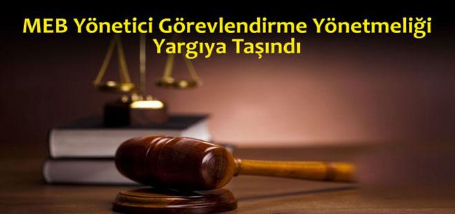MEB Yönetici Görevlendirme Yönetmeliği Yargıya taşındı