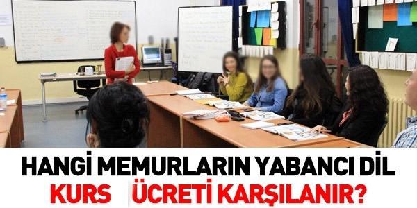 Hangi memurların yabancı dil kursu ücreti karşılanır?