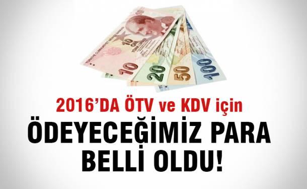 İşte 2016'da ödeyeceğimiz ÖTV ve KDV