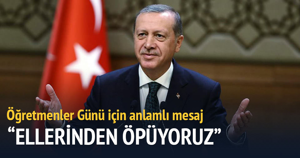 Erdoğan'dan öğretmenlere mesaj