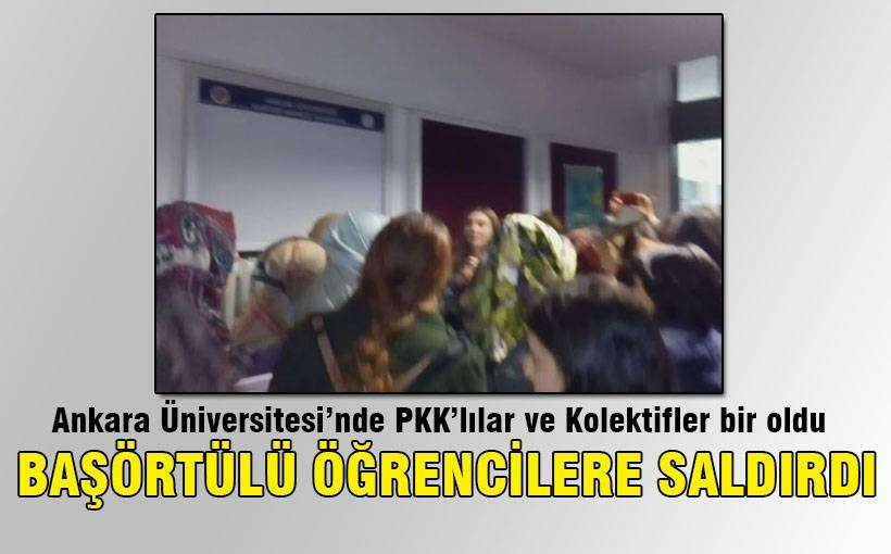 Ankara Üniversitesi'nde başörtülü öğrencilere saldırı