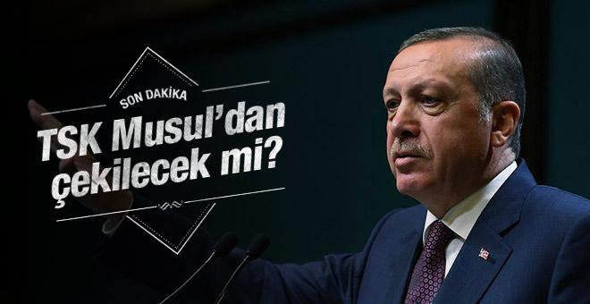 Erdoğan'dan Musul açıklaması! TSK geri çekilecek mi?