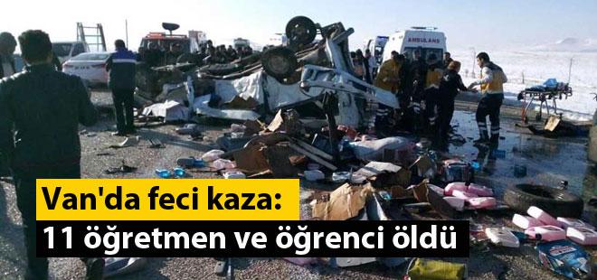 Van'da feci kaza: 11 öğretmen ve öğrenci öldü