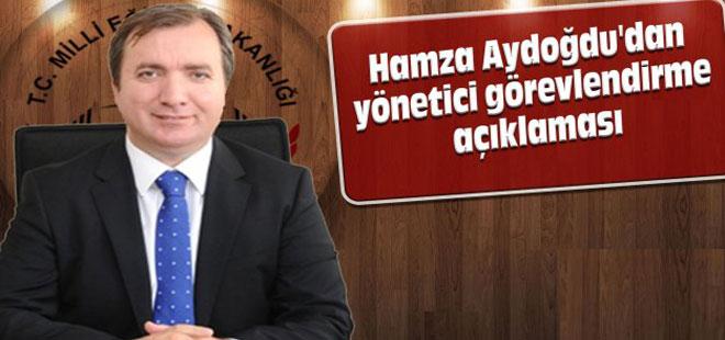 Hamza Aydoğdu'dan yönetici görevlendirme açıklaması