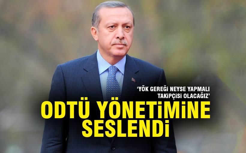 Erdoğan'dan YÖK'e ODTÜ çağrısı