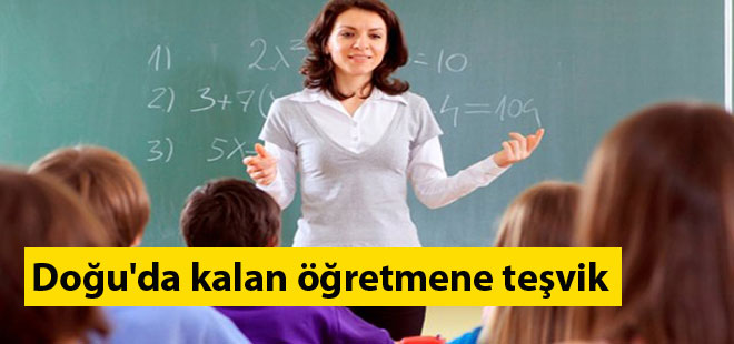 Doğu'da kalan öğretmene teşvik