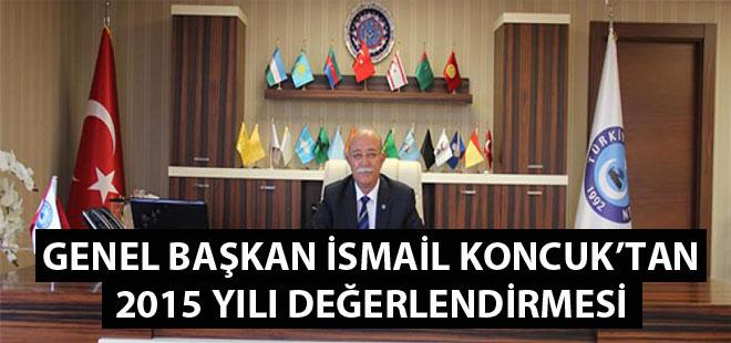 İsmail Koncuk'tan 2015 Yılı Değerlendirmesi