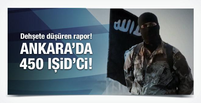 Ankara'da büyük tehlike! 100'ü bombacı 450 IŞİD'ci!