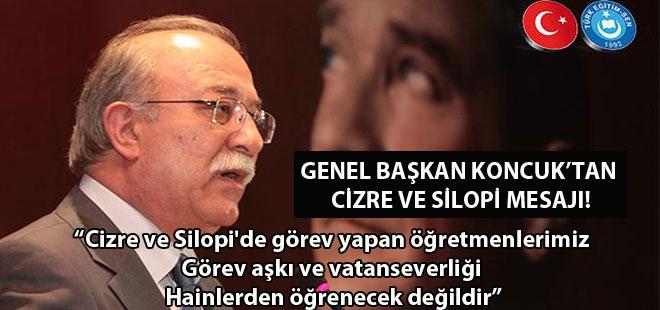 Genel Başkan Koncuk'tan Cizre ve Silopi Mesajı!