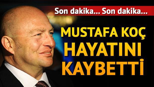 Mustafa Koç'tan son dakika haberi - Hayatını kaybetti