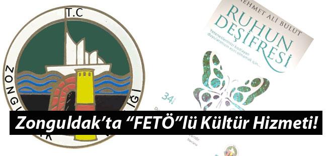 """Zonguldak'ta """"FETÖ""""lü Kültür Hizmeti!"""