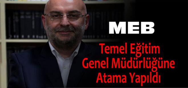 MEB Temel Eğitim Genel Müdürlüğüne Atama Yapıldı