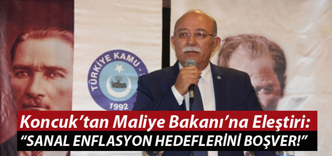 "Koncuk'tan Maliye Bakanına ""Sanal Enflasyon"" Eleştirisi"