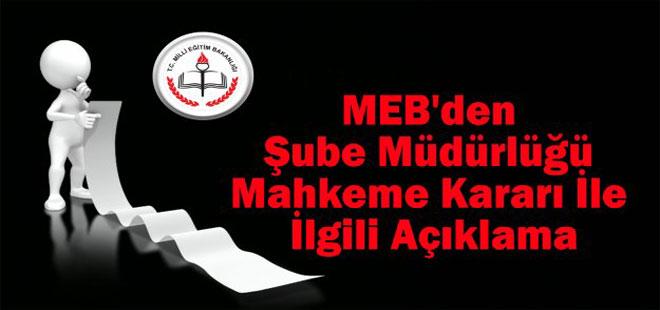 MEB'den Şube Müdürlüğü Mahkeme Kararı İle İlgili Açıklama