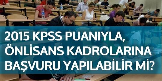 2015 KPSS puanıyla, alt öğrenime ait kadroları tercih edebilir miyim?