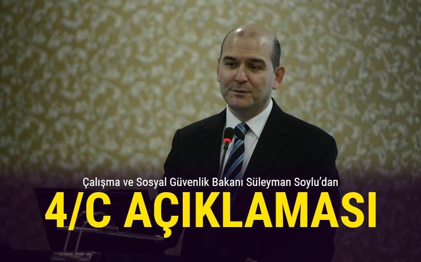 Bakan Süleyman Soylu'dan 4/C açıklaması