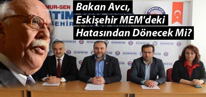 Bakan Avcı, Eskişehir MEM'deki Hatasından Dönecek Mi?