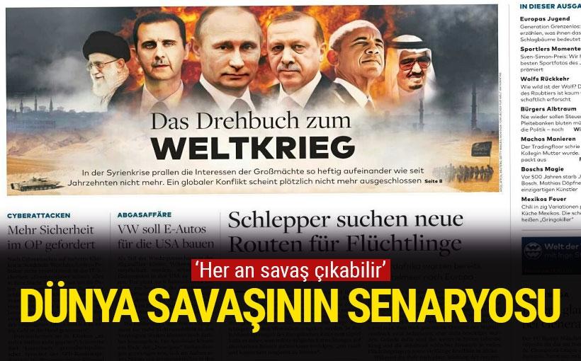 Welt am Sonntag: Dünya savaşının senaryosu