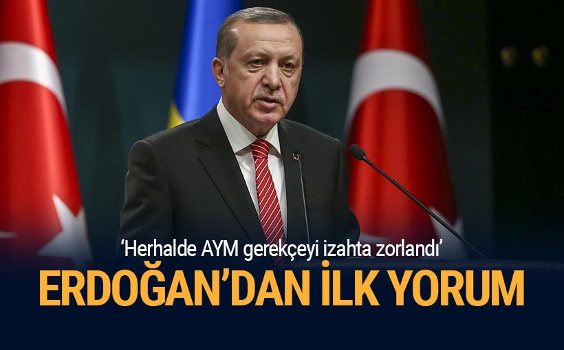Erdoğan'dan AYM'nin gerekçeli kararına ilk yorum