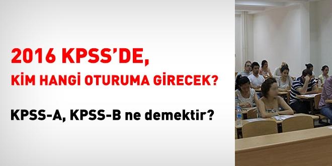 KPSS'de kimler hangi oturumlara girecek?