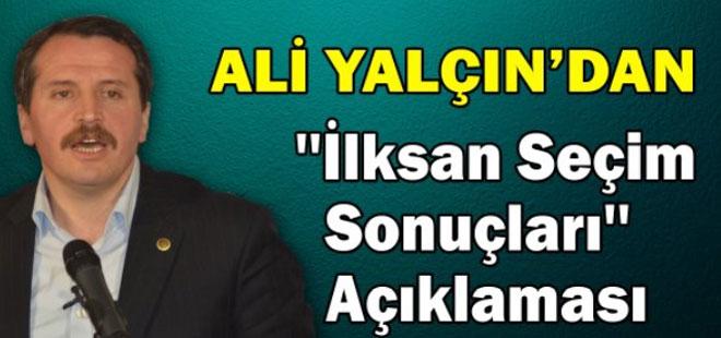 Ali Yalçın'dan İlksan Seçim Sonuçları Açıklaması