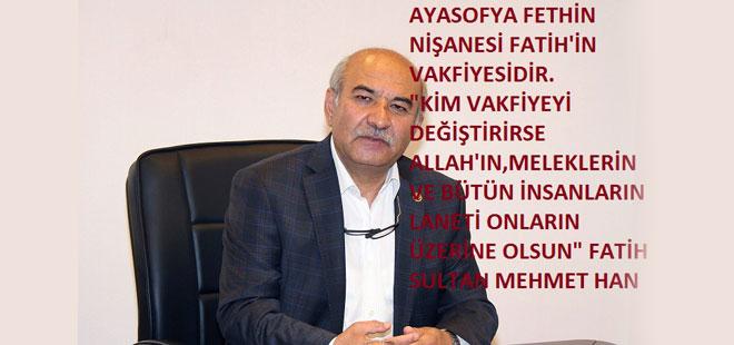 Mustafa Kır: Ayasofya'nın Müze Olması İhanettir