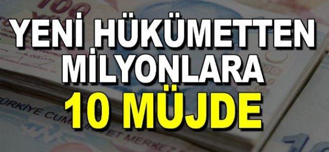 Yeni Hükümetten Milyonlara 10 Müjde- Ekonomide 10 dev adım
