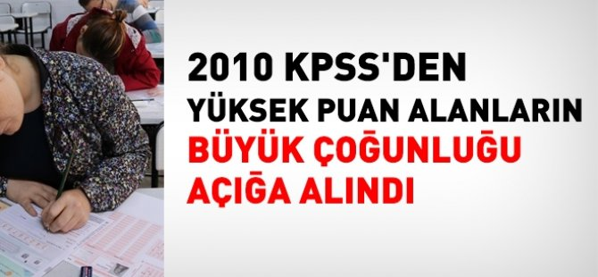 2010 KPSS'den yüksek puan alanların çoğu açığa alındı