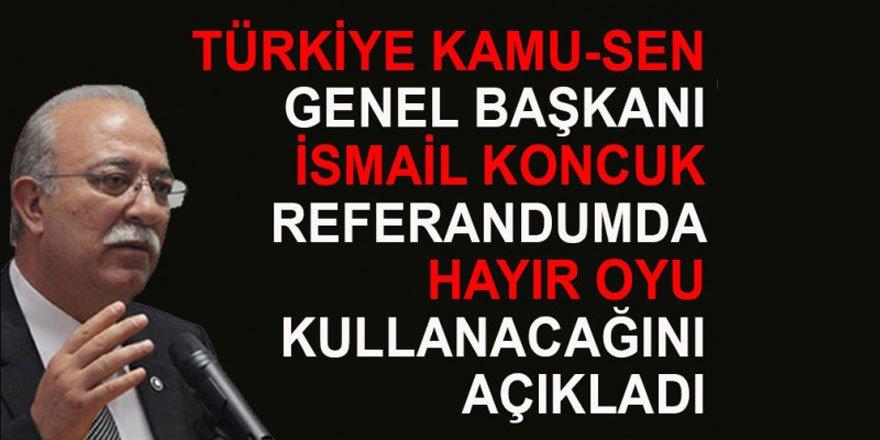 İsmail Koncuk Referandum Kararını Açıkladı: Hayır