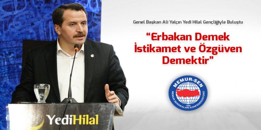 Ali Yalçın: Erbakan Demek İstikamet ve Özgüven Demektir