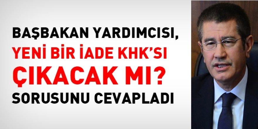 Başbakan Yardımcısı Canikli: Yeni iade KHK'sı olacak